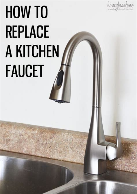 Changing Kitchen Faucet | how to replace a kitchen faucet honeybear lane