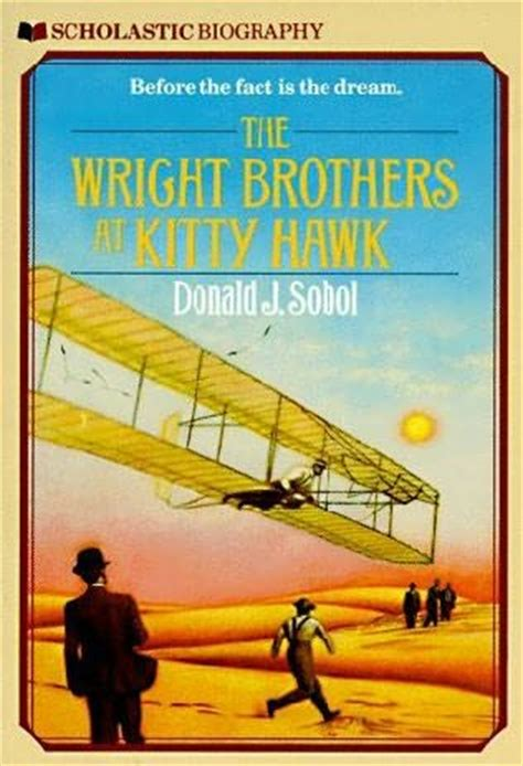 the wright brothers books the wright brothers at hawk by donald j sobol