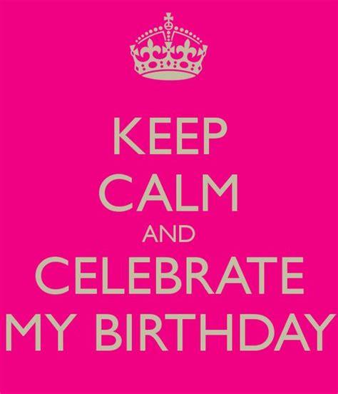 imagenes de keep calm today is my birthday 185 besten keep calm quotes bilder auf pinterest