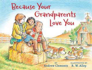 you re a grandparent books because your grandparents you by andrew clements