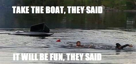 boat pictures with captions boat memes when you forget to put the plug in facebook