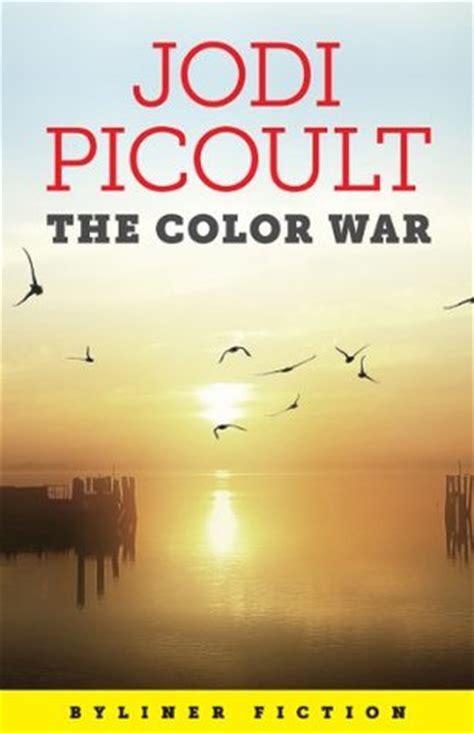Jodi Picoults New Book A Sneak Peek by The Color War By Jodi Picoult Reviews Discussion