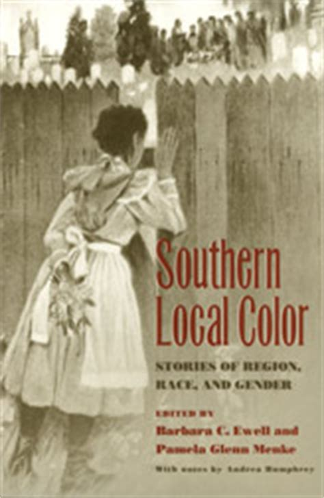 local color literature southern local color introduction