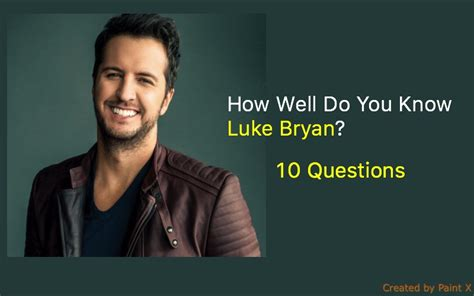 luke bryan questions how well do you know luke bryan quiz for fans