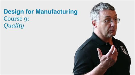 Design For Manufacturing Course | design for manufacturing course 9 quality
