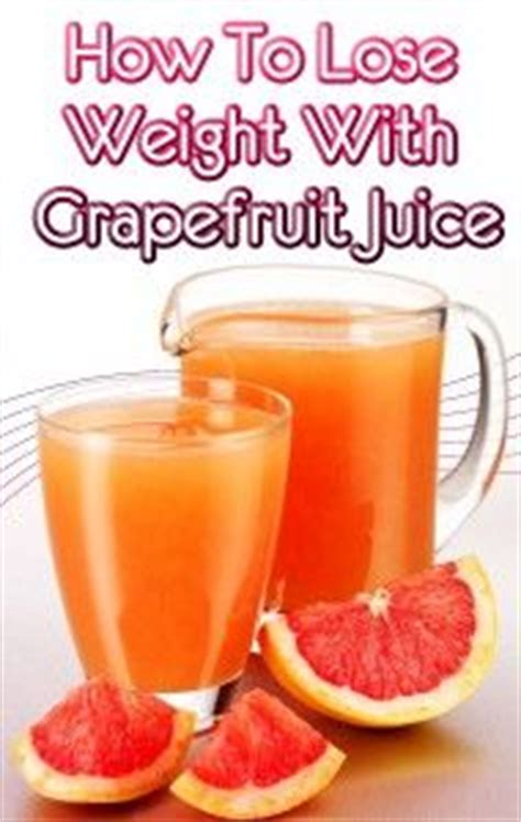 Grapefruit Detox For Weight Loss by How To Lose Weight With Grapefruit Juice Sk 237 Nny 4