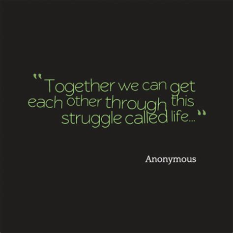 to the struggling to hold sh t together books quotes about supporting each other quotesgram