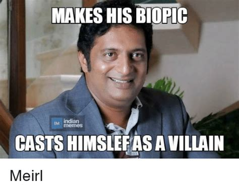 indian meme makes his biopic indian memes casts himslefasa villain