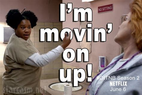 Movin On Up by Orange Is The New Black Season 2 Photo Quotes And Trailer