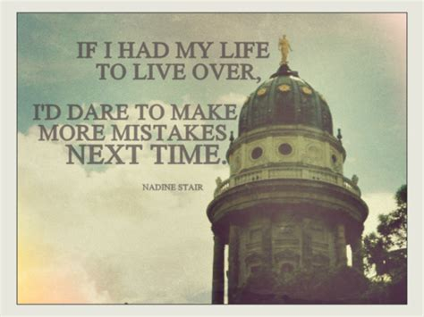 if i had my life to live over feelgooder if i had my life to live over i d dare to make more