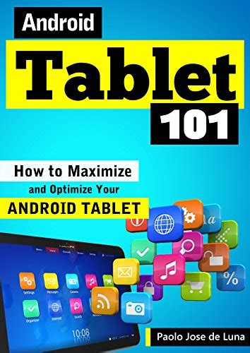 free ebooks for android tablets android tablet 101 how to maximize and optimize your