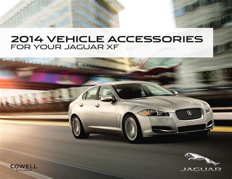 accessories for jaguar xf 2014 jaguar xf accessories by cowell auto issuu