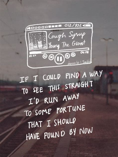 cough syrup song 1000 ideas about young the giant on pinterest vire