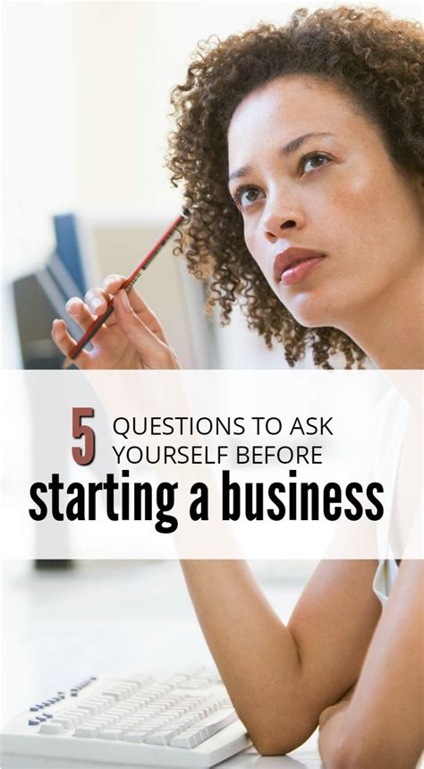 10 Questions To Ask Yourself Before Starting A Business by 5 Questions To Ask Yourself Before Starting A Business