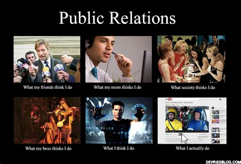 What They Think I Do Meme - the what i actually do meme public relations derek