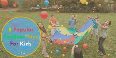 8 popular outdoor toys for on in 2017 toytico