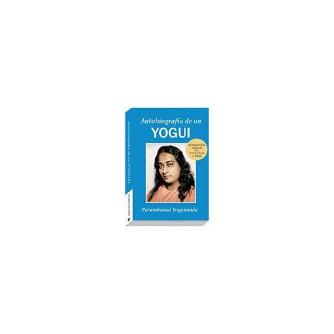 autobiografia de un yogui 0876120974 autobiograf 237 a de un yogui de paramhansa yogananda en espa 241 ol