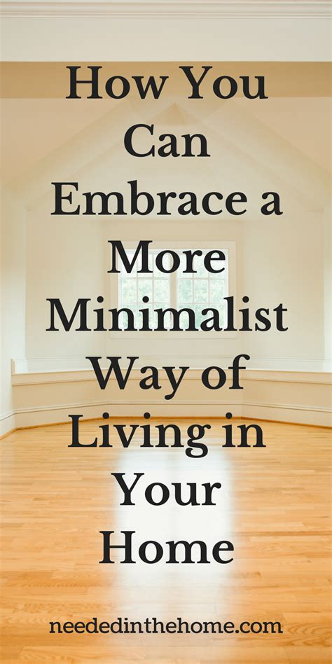 minimalist way of living how you can embrace a more minimalist way of living in