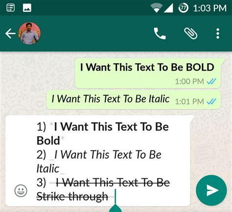 format whatsapp font how to send bold italic strike texts through whatsapp