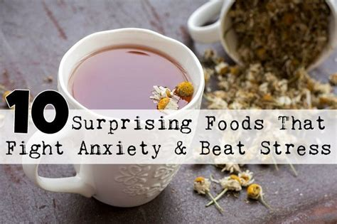 Tips To Beat Stress With Food by 10 Surprising Foods That Fight Anxiety Beat Stress The