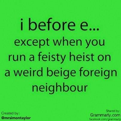 English grammar remember the spelling rule quot i before e except