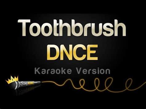 on karaoke version dnce toothbrush karaoke version