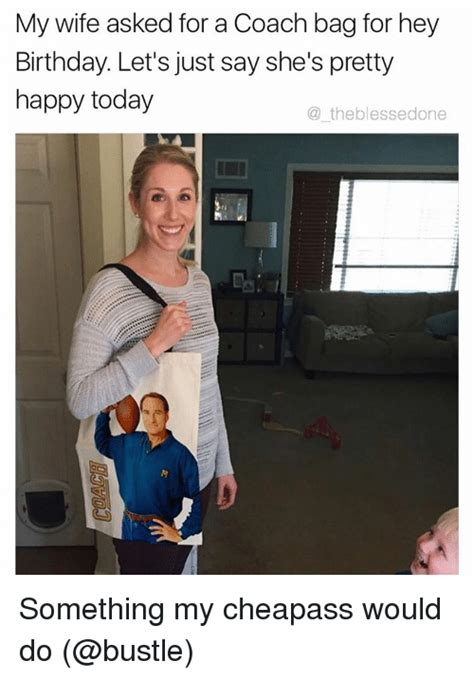 Funny Wife Memes - 25 best memes about coach bags coach bags memes