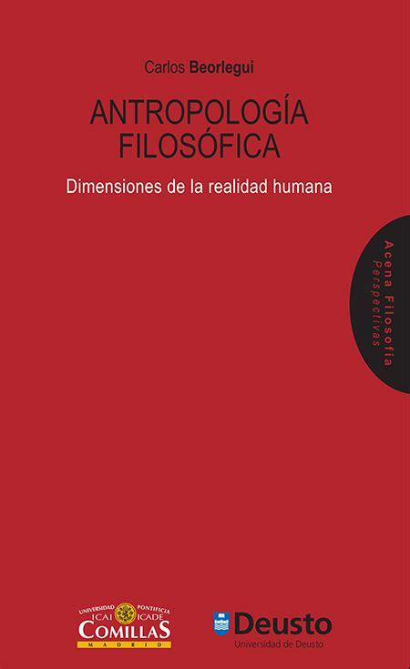 libro antropologa filosfica i antropologa filosfica dimensiones de la realidad humana beorlegui rodrguez carlos libro en