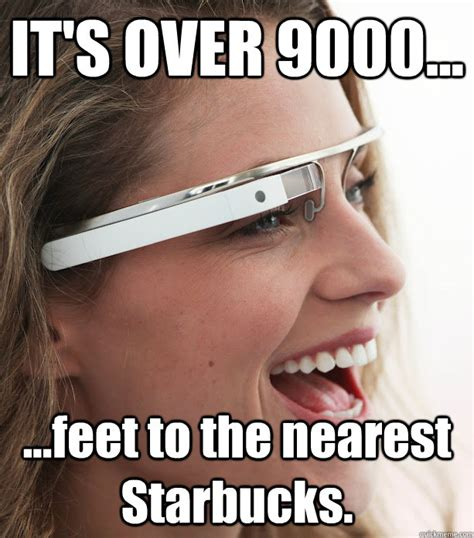 Girl With Glasses Meme - it s over 9000 feet to the nearest starbucks