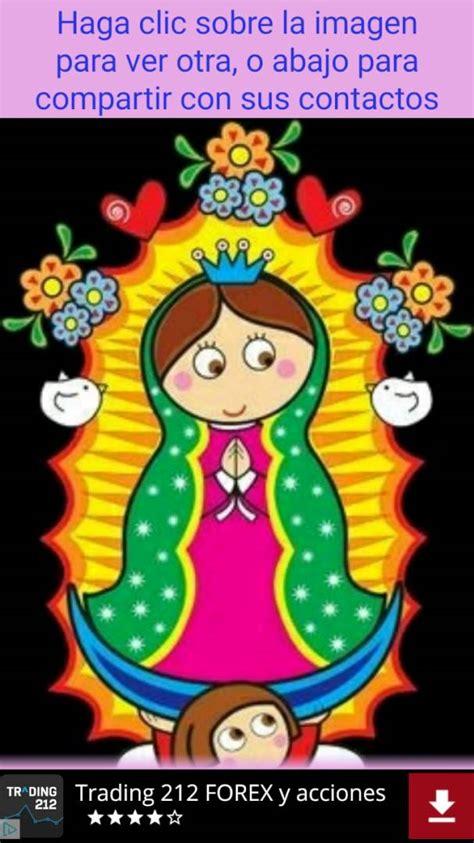 imagenes de la virgen de guadalupe animadas para facebook app de la virgen de guadalupe youtube