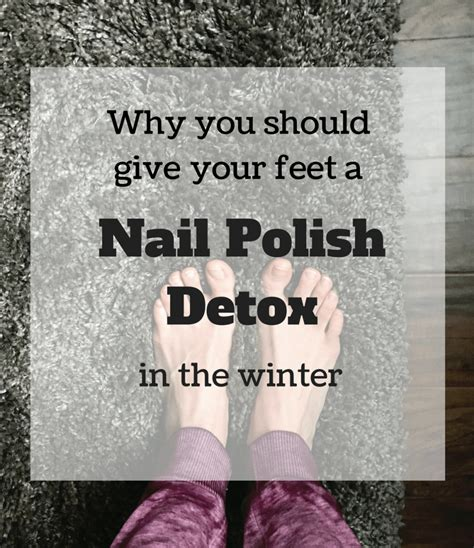 Why You Should Detox Your Regularly by Why You Should Give Your A Nail Detox In The