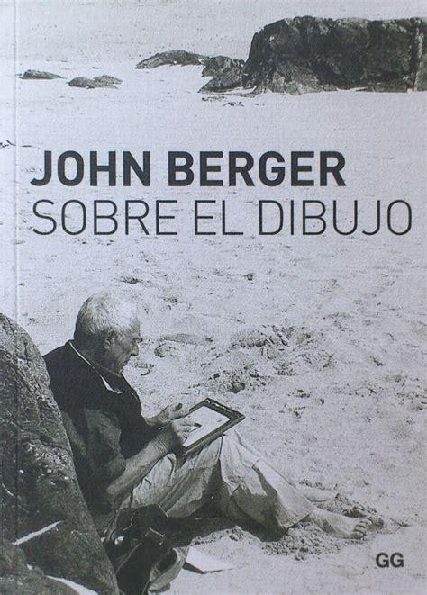 libro landscapes john berger on reflexionando sobre el dibujo en el club de lectura el blog del museo picasso