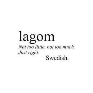 live laugh lagom enough is enough embracing the swedish way to balance and happiness books 25 best ideas about words on beautiful words