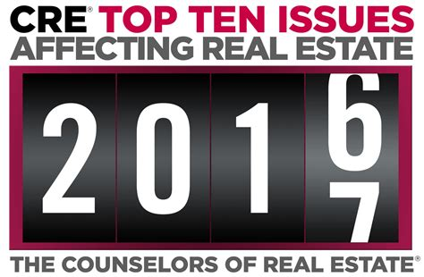 top 10 real estate markets 2017 the cre 2016 2017 top ten issues affecting real estate