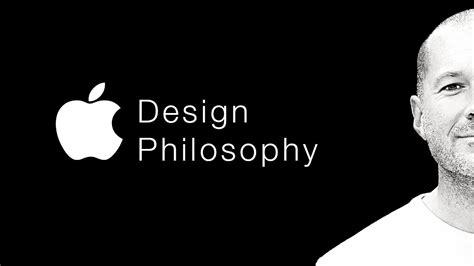 design is philosophy apple s design philosophy youtube
