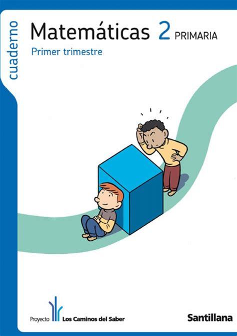 cuaderno matemticas 6 primaria 846801480x cuaderno de matem 225 ticas 2 186 de primaria primer trimestre los caminos del saber santillana