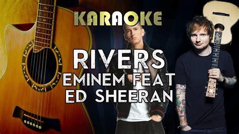 eminem ed sheeran lyrics eminem river ft ed sheeran acoustic guitar karaoke