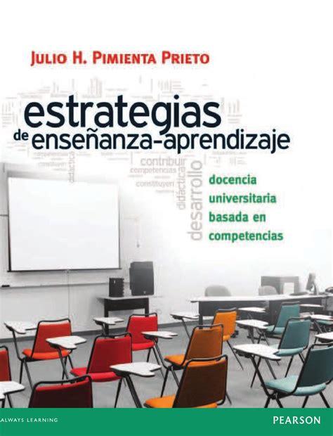 libro proyectos y estrategias de estrategias de ense 241 anza aprendizaje docencia universitaria basada en competencias by enrique