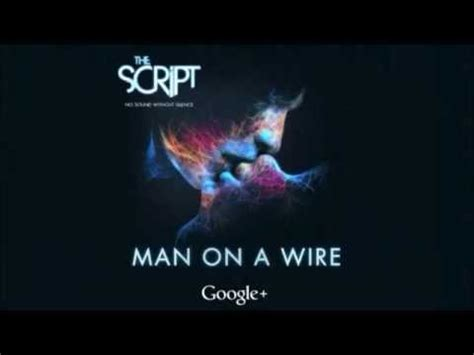 The Script Man On A Wire Mp | the script man on a wire from no sound without silence