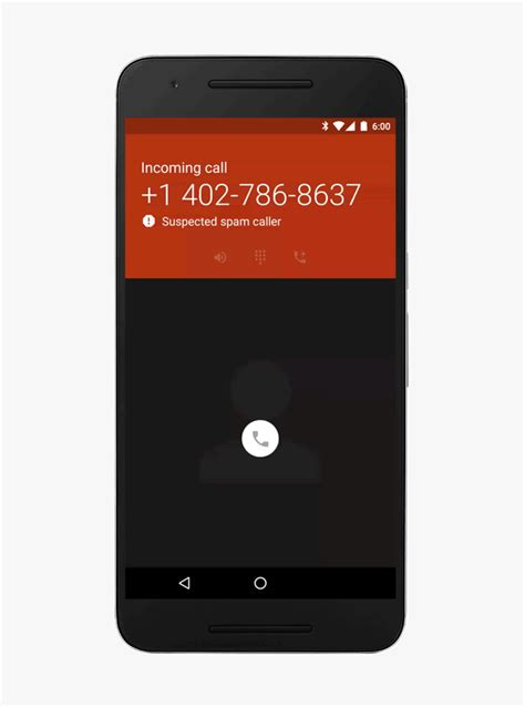 calling app for android s phone app now shows a warning about spam callers and makes it easy to block and report