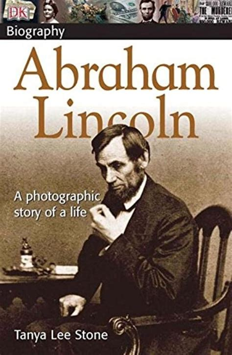 the story about abraham lincoln abraham lincoln a photographic story of a