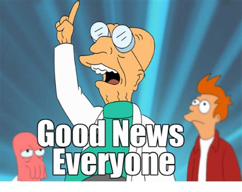 Good News Meme - 25 best memes about good news everyone good news