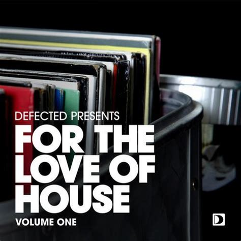 defected house music va for the love of house defected deephouse it