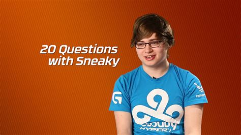 Is Sneaky by Cloud9 Hyperx Sneaky 20 Questions