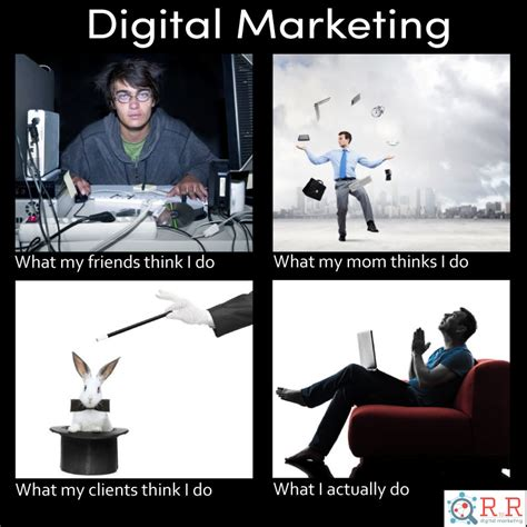 What I Do Meme - digital marketing meme what my friends think i do right