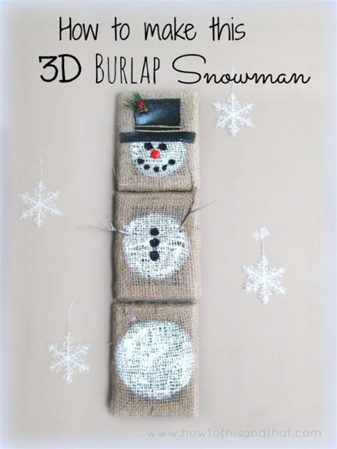 100 snowman decorations for the home 77 diy 100 gorgeous burlap projects that will beautify your life