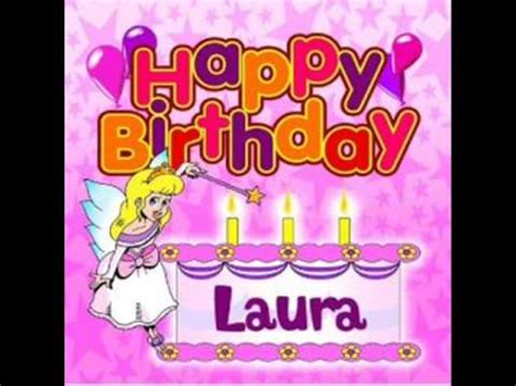 imagenes de feliz cumpleaños laura feliz cumplea 209 os laura isabel youtube