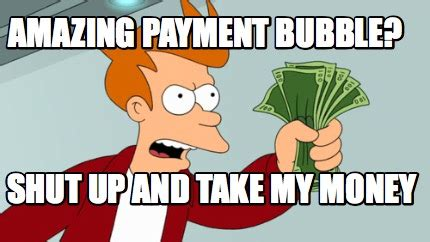 shut up and take my money card template meme creator shut up and take my money meme generator at