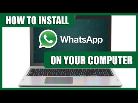 how to install whatsapp on pc how to install whatsapp on your computer whatsapp full