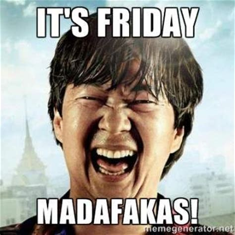 Its Friday Meme Disgusting - 25 best ideas about friday meme on pinterest its friday